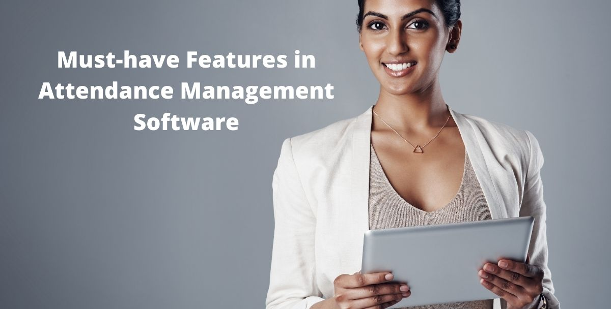 Must-have Features in Attendance Management Software