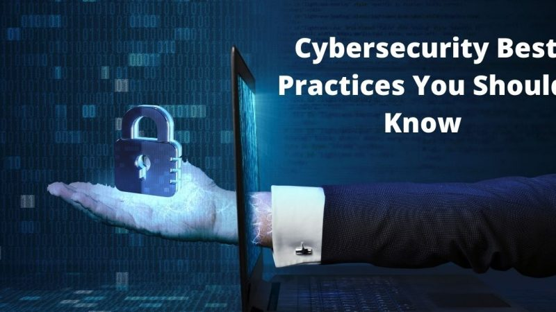 5 Cybersecurity Best Practices You Should Know