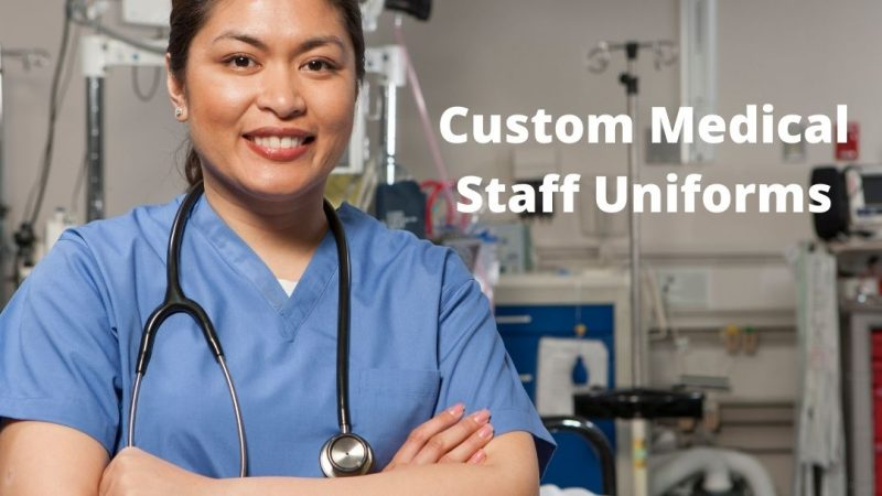 Importance of Wearing Custom Medical Staff Uniforms and Supplies