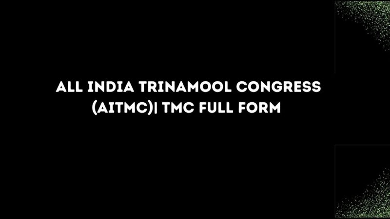 All India Trinamool Congress (AITMC)| TMC Full Form | A Political Party | Latest Update-2021